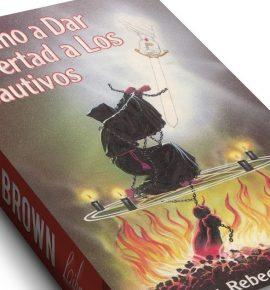 Nuestra opinión sobre Rebecca Brown y su libro : El vino a dar libertad a los cautivos